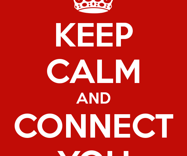 keep calm and connect you