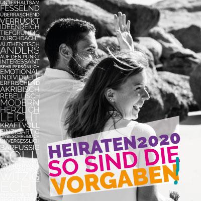Heiraten in 2020. Das bedeuten die Vorgaben für Eure Hochzeit!