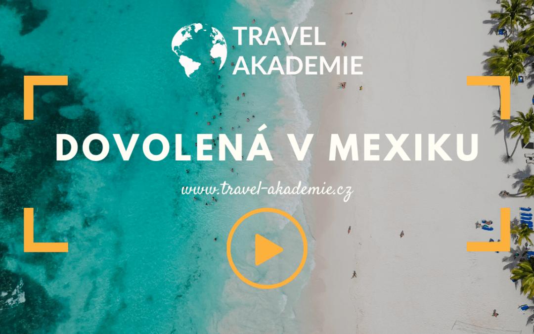 Video: Dovolená v Mexiku s Travel Akademií – víme, jak na to!