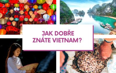 Kvíz – Jak dobře znáte Vietnam?