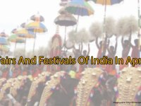 Fairs And Festivals Of India In April