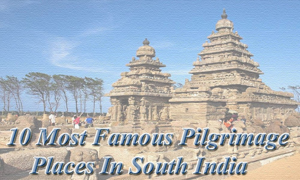 famous pilgrimage places in south india