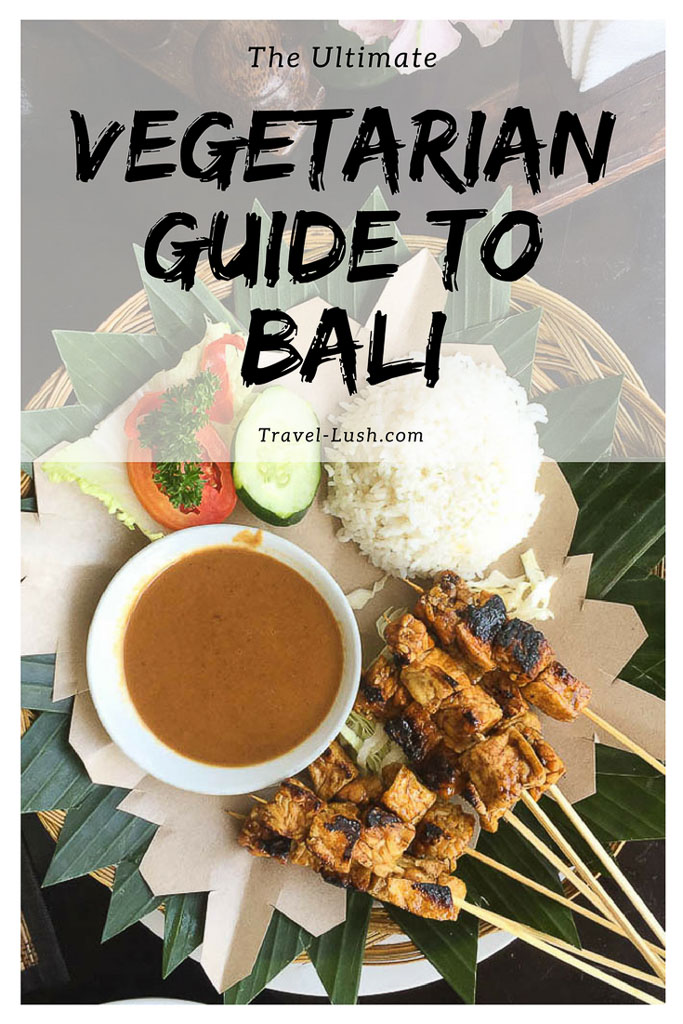 The Ultimate Vegetarian Guide To Bali Travel Lush