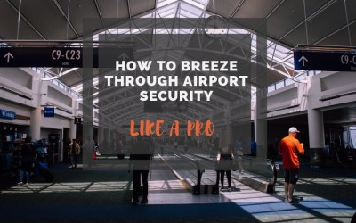 How to breeze through airport security like a pro