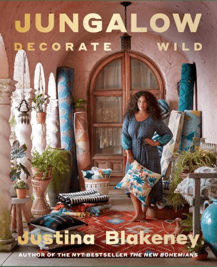 Justine Blakeney Jungalow: Decorate Wild