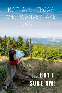 Not All Those Who Wander Are Lost... But I sure was! Goal setting helped me find my direction... and you? #TravelInspiration