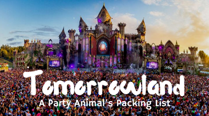 What to Bring to Tomorrowland | Party Animal's Packing List | Festival | Belgium | Boom | EDM | Clubbing | Fashion