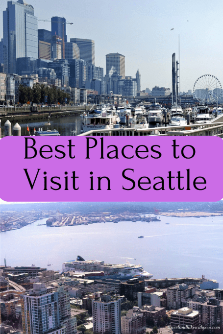 Best Places to Visit in Seattle, Tourist Attractions