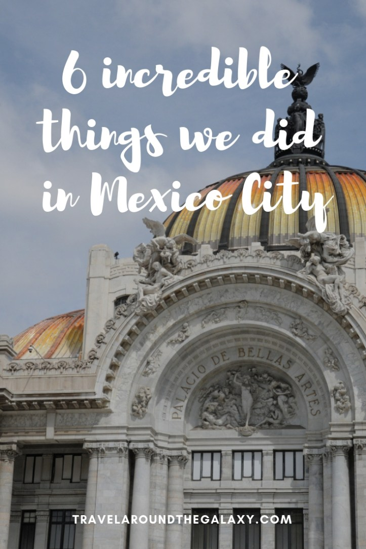 6 incredible things to do in CDMX