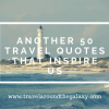 Another 50 Travel Quotes that Inspire Us