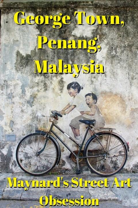 Maynard's Street Art Obsession Visits George Town, Penang, Malaysia