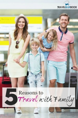 Deciding to make family travel a priority is one of the best decisions we ever made. Here are 5 you should travel with family.
