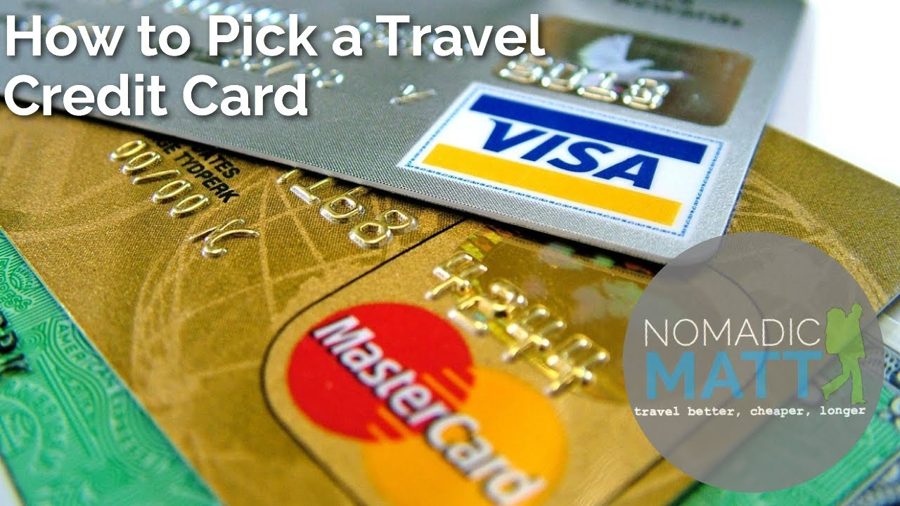 How to Pick a Travel Credit Card