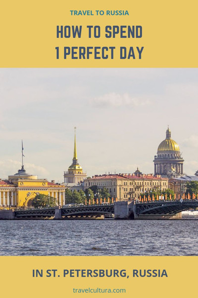 How to spend 1 perfect day in St. Petersburg, Russia