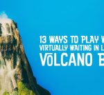 13 WAYS TO PLAY WHILE VIRTUALLY WAITING IN LINE AT UNIVERSAL'S VOLCANO BAY