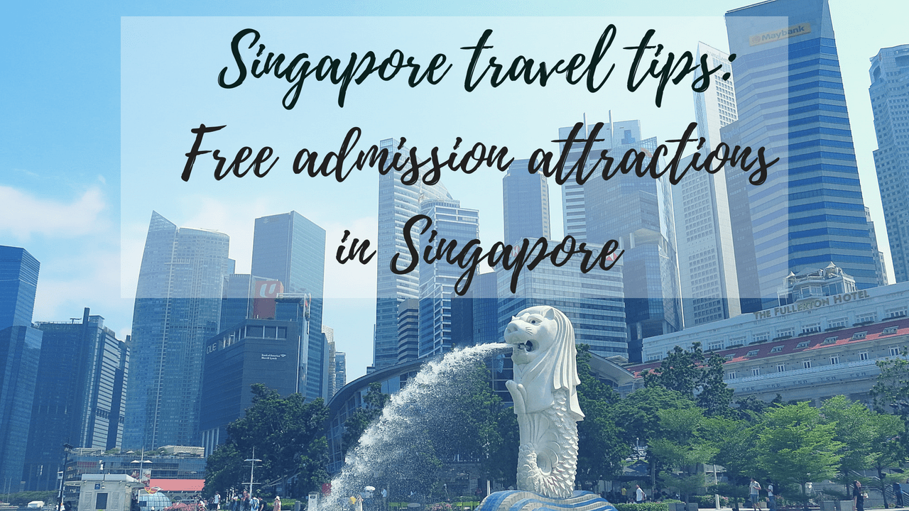 Singapore Attractions Travel Tips: Free admission attractions in Singapore
