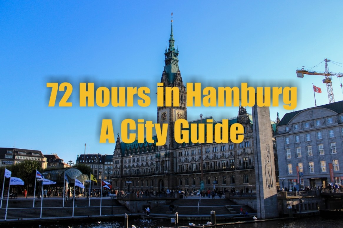 72 Hours in Hamburg: A Weekend in Germany's Cool Second City