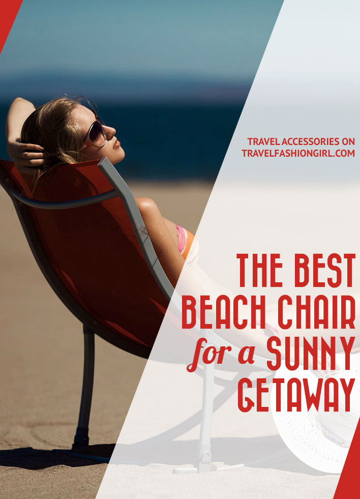 the-best-beach-chair-for-a-sunny-getaway