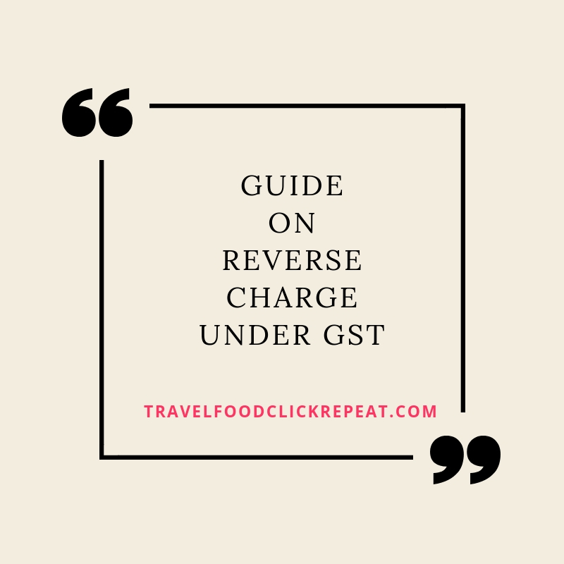 Guide on Reverse Charge under GST
