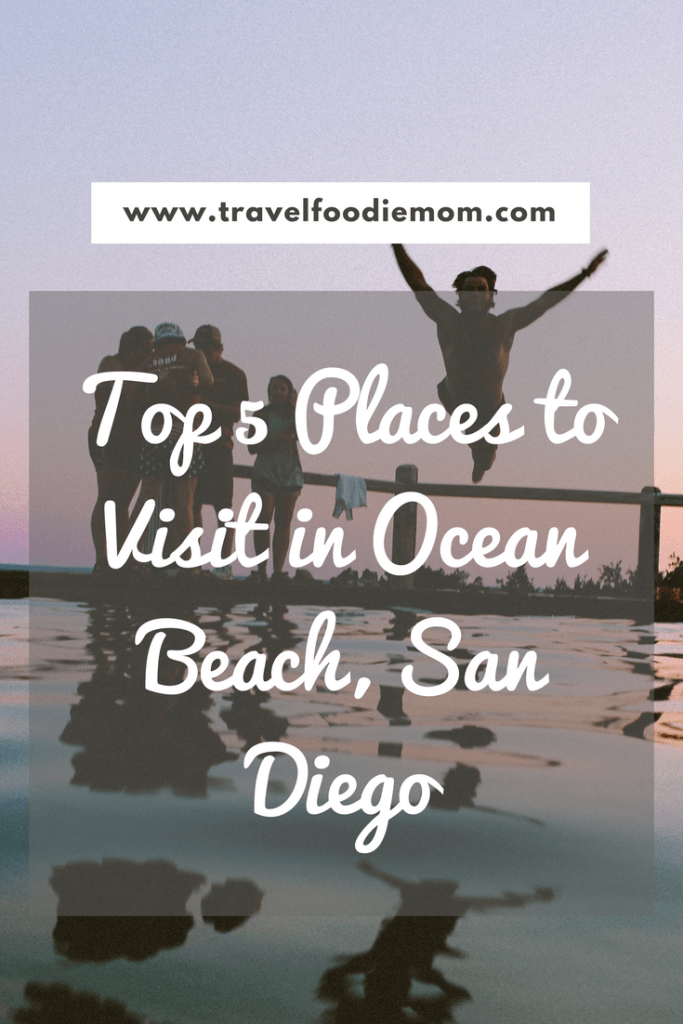 Top 5 Places to Visit in Ocean Beach, San Diego