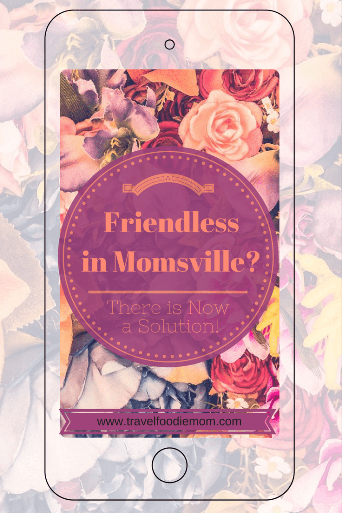 Friendless in Momsville? There is Now a Solution!