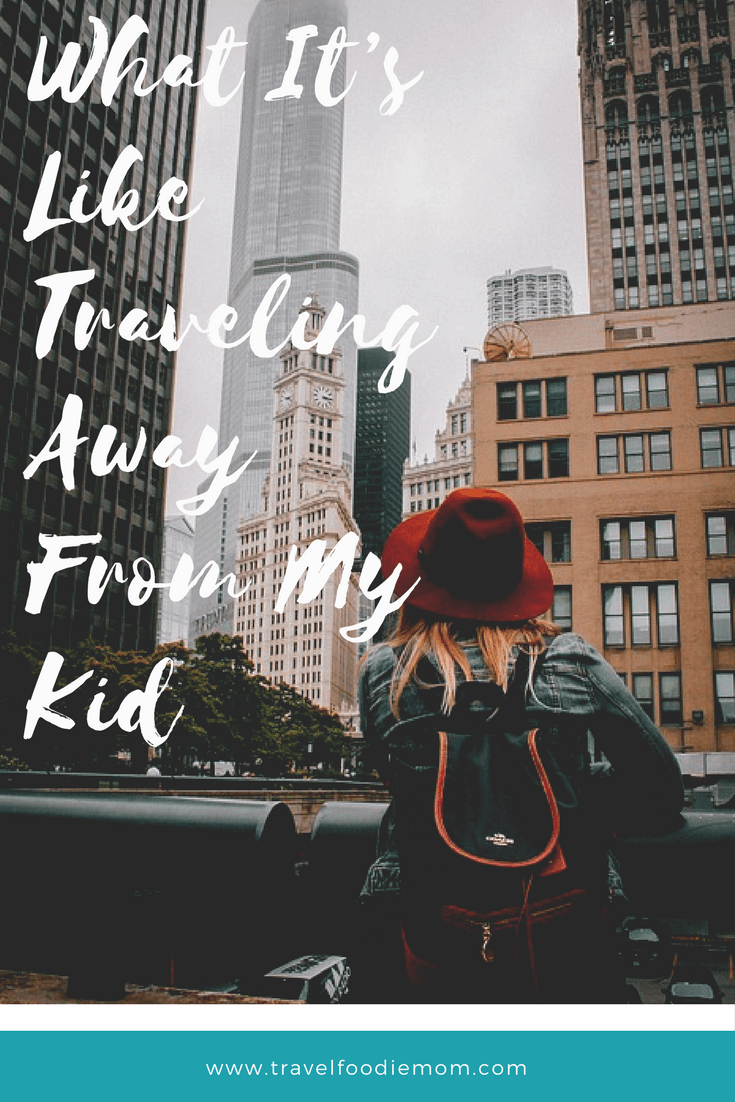 What It's Like Traveling Away From My Kid