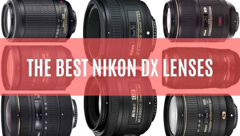 THE BEST NIKON DX LENSES