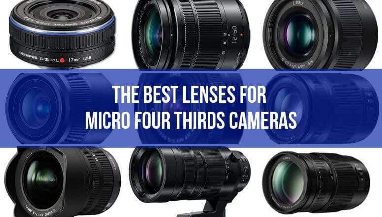 best compatible lenses Micro Four Thirds cameras