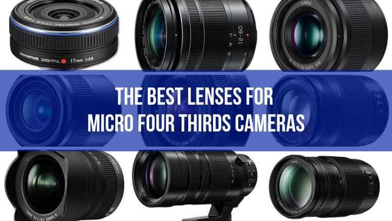 best compatible lenses Micro Four Thirds cameras