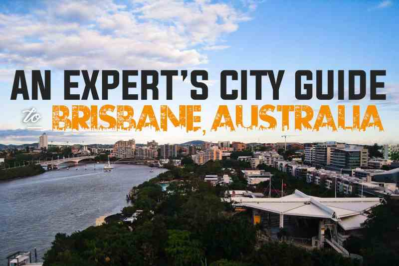 Things to Do in Brisbane, Australia: An Expert's City Guide