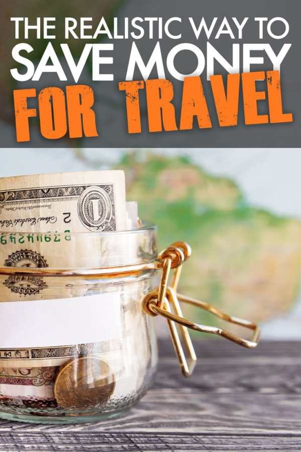 The Realistic Way to Save Up Money for Travel