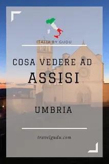 Cosa fare ad Assisi in un giorno