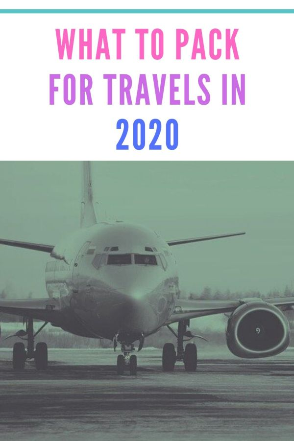 what to pack when travelling in 2020