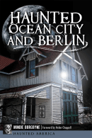 Haunted Ocean City & Berlin
