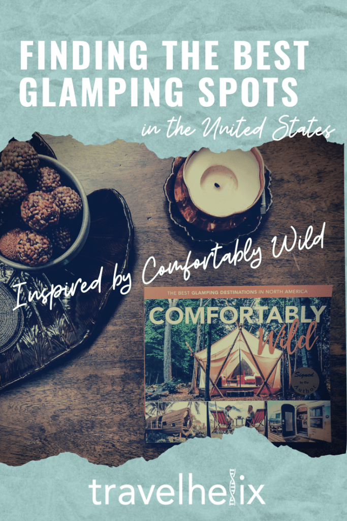 Finding the Best Glamping Spots in the United States