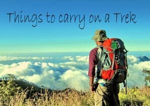 Things to carry on a Himalayan Trek