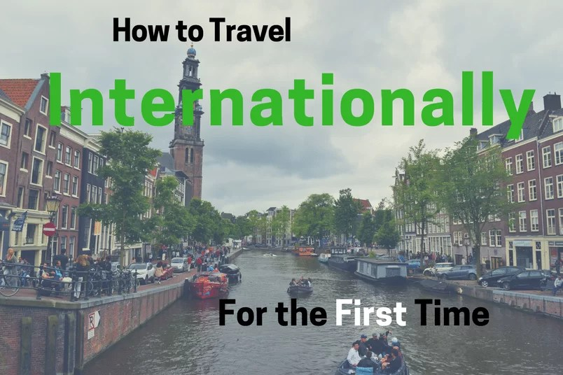 How to Travel Internationally for the First Time