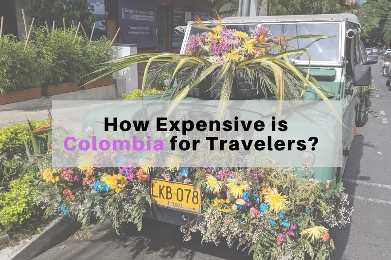 How Expensive is Colombia for Travelers?
