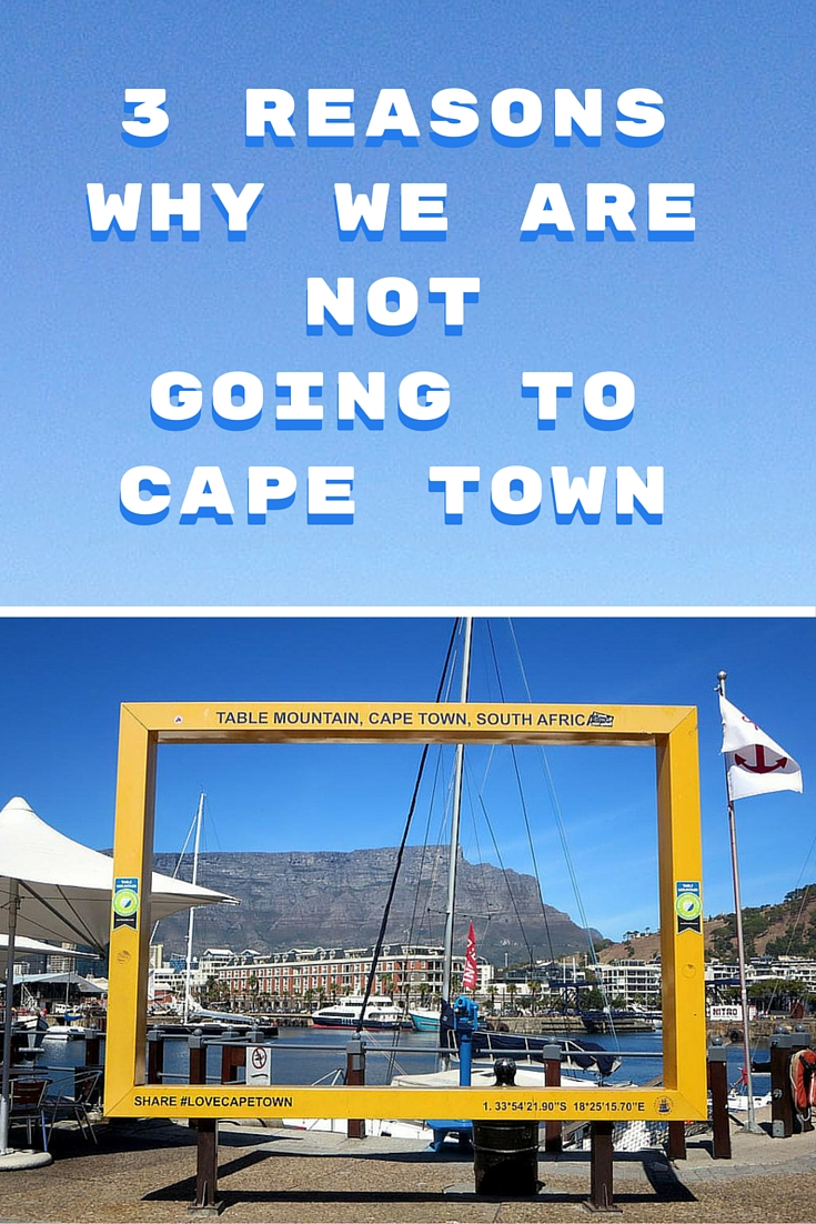 3 reasons why we are not going to Cape Town