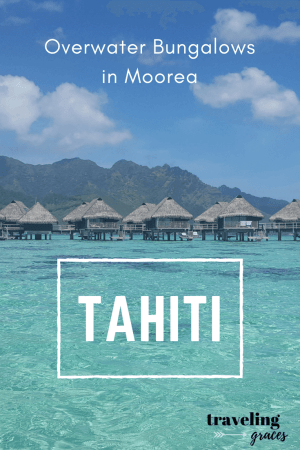 Overwater Bungalows In Moorea Tahiti Traveling Graces