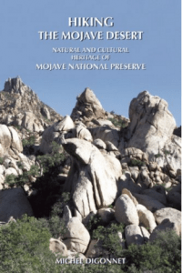 Hiking the Mojave Desert: The Natural and Cultural Heritage of Mojave National Preserve by Michel Digonnet