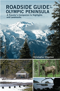 Roadside Guide to the Olympic Peninsula: A Traveler's Guide to the Highlights and Landmarks by Christopher Chapman