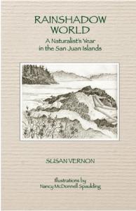 Rainshadow World: A Naturalist's Year in the San Juan Islands By Susan Vernon