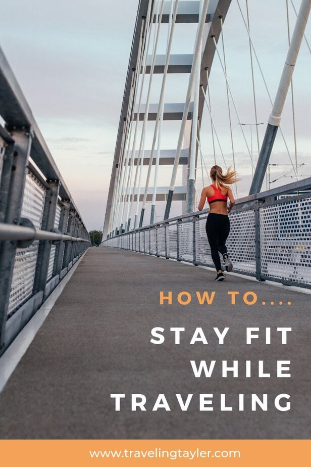 How to Stay Fit While Traveling