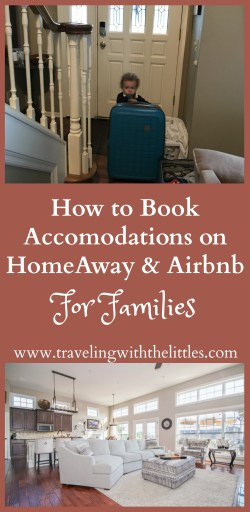 Step-by-step guide on how to search for accommodations on HomeAway or Airbnb, for families. What to look for and how to filter out non-family friendly homes.