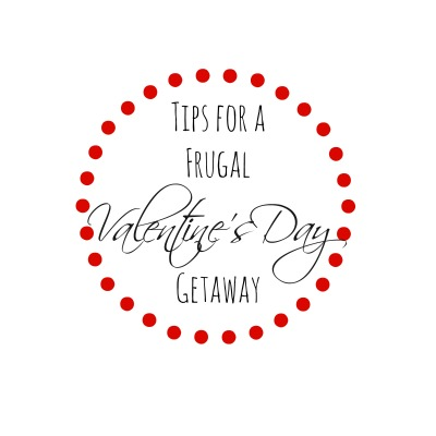 Tips For A Frugal Valentines Day Getaway