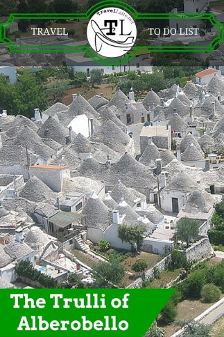 Travel To Do List - Trulli of Alberobello via TravelLatte.net