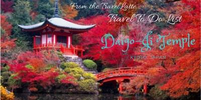 Travel To Do List: Daigo-ji Temple, Kyoto, via @TravelLatte.net