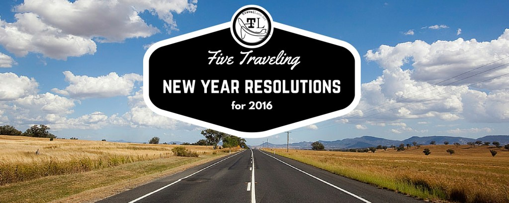 Five Traveling New Year Resolutions via @TravelLatte