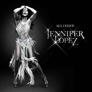 Jennifer Lopez - All I Have (Official Poster)